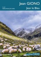 Jean le bleu | Jean Giono (1895-1970). Auteur