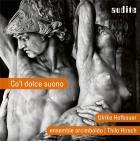 Co'l dolce suono. musique virtuose de la Renaissance italienne pour soprano