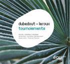 Dubedout, Leroux : tournoiements