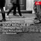 Martinu : what men live by - symphonie n° 1