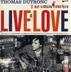 Live is love | Dutronc, Thomas (1973-....). Interprète