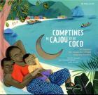 Comptines de Cajou et de Coco : 24 chansons des rivages de l'Afrique jusqu'aux Caraïbes | Nathalie Soussana. Auteur