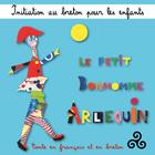 Initiation au breton pour les enfants : Le petit bonhomme Arlequin (Conte en français et en breton)