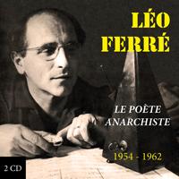 Léo Ferré, le poète anarchiste / 1954 - 1962