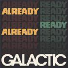 Already ready already | Galactic. Musicien
