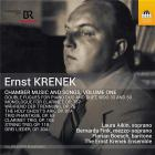 Krenek, Ernst : Musique de chambre et mélodies - Volume 1