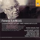 Farkas, Ferenc : Musique de Chambre - Volume 3 / Oeuvres avec flûte