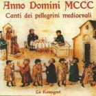 Anno domini 1300/chants des pélerins médiévaux