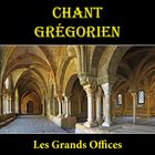 Chant Grégorien : Les Grands Offices