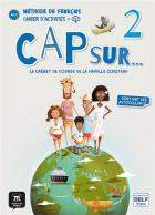 Cap sur 2 - le carnet de voyage de la famille Cousteau - A1.2 - cahier d'activités