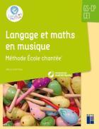 Langage et maths en musique - méthode l'école chantée - gs - cp - ce1