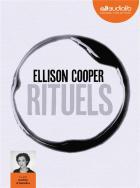 Rituels / Ellison Cooper ; traduit de l'anglais par Cindy Colin Kapen | Cooper , Ellison, auteur