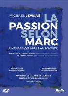 La passion selon Marc : Une passion après Auschwitz | Michaël Levinas (1949-....). Compositeur