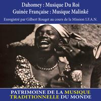 Dahomey : musique du roi & Guinée française : musique Malinké - Patrimoine de la musique traditionnelle du monde