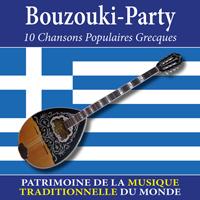 Bouzouki-Party : 10 chansons Populaires Grecques - Patrimoine de la musique traditionnelle du monde