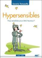Hypersensibles - trop sensibles pour être heureux ?