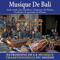 Musique de Bali - Patrimoine de la musique traditionnelle du monde