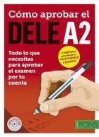 Como aprobar el dele - espagnol - a2