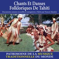 Chants et danses folkloriques de Tahiti - Patrimoine de la musique traditionnelle du monde