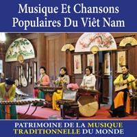 Musique et chansons populaires du Viêt-Nam - Patrimoine de la musique traditionnelle du monde