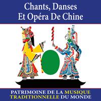 Chants, danses et opéra de Chine - Patrimoine de la musique traditionnelle du monde