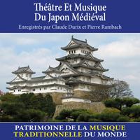 Théâtre et musique du Japon médiéval - Patrimoine de la musique traditionnelle du monde
