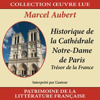 Collection oeuvre lu - Marcel Aubert : Historique de la Cathédrale Notre-Dame de Paris
