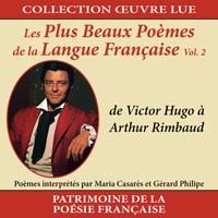 Collection oeuvre lue - Les plus beaux poèmes de la langue française Vol. 2 - de Victor Hugo à Arthur Rimbaud
