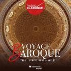 Voyage baroque - Volume 2 Italie, Rome, Naples