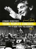 Leonard Bernstein's Young people's concerts - Volume 3 : With the New York Philharmonic | Leonard Bernstein (1918-1990). Compositeur