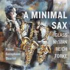 A minimal sax. oeuvres pour quatuor de saxophones. Quatuor Freem