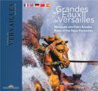 Les grandes eaux de Versailles - musiques des fêtes royales