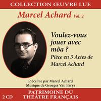 Collection oeuvre lue - Marcel Achard - vol. 2 : Voulez-vous jouer avec môa ?