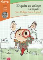Enquête au collège - integrale | Jean-Philippe Arrou-Vignod (1958-....). Auteur