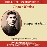 Collection oeuvre lue - Franz Kafka : Songes et récits