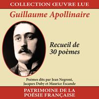 Collection oeuvre lue - Guillaume Apollinaire : Recueil de 30 poèmes