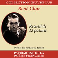 Collection oeuvre lue - René Char : Recueil de 13 poèmes