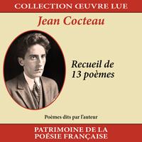 Collection oeuvre lue - Jean Cocteau : Recueil de 13 poèmes