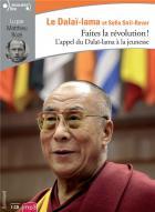 Faites la révolution ! l'appel du dalaï-lama à la jeunesse