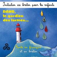 Initiation au breton pour les enfants - Daho, le gardien des larmes (conte en français et en breton)