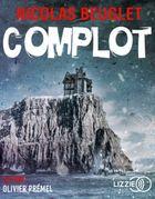 Complot / Nicolas Beuglet | Beuglet, Nicolas (1974-....), auteur