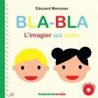 Bla bla : l'imagier qui parle | Édouard Manceau (1969-....). Auteur
