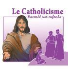 Le catholicisme raconté aux enfants