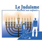 Le judaïsme raconté aux enfants