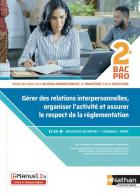 Gérer les relations interpersonnelles, organiser l'activité et assurer le respect de la règlementation - 2de bac pro (édition 2019)