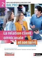 La relation client omnicanale et son suivi - 2de bac pro (édition 2019)