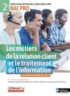 Les métiers de la relation client et le traitement de l'info - 2de bac pro (édition 2019)