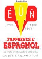J'apprends l'espagnol - j'écoute, je répète, je parle