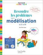 Pratiquer autrement - résoudre des problèmes avec la modélisation du ce2 au cm2 (édition 2019)