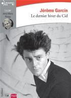 Le dernier hiver du Cid | Jérôme Garcin (1956-....). Auteur